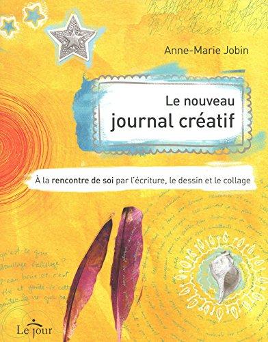 LE NOUVEAU JOURNAL CREATIF par Anne-marie Jobin