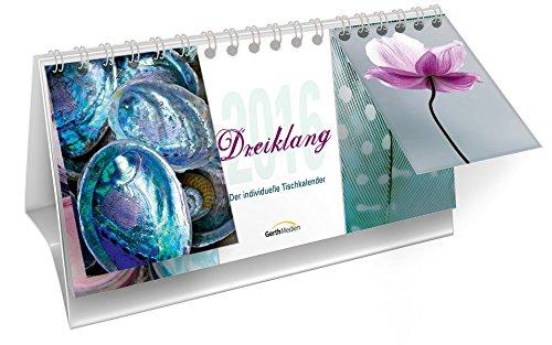 Dreiklang 2016 *: Der individuelle Tischkalender.