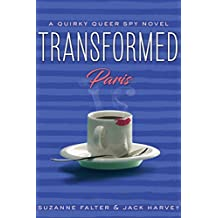Transformed: Paris: A Quirky Romantic Spy Novel, #2 (English Edition)