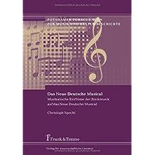 Das Neue Deutsche Musical: Musikalische Einflüsse der Rockmusik auf das Neue Deutsche Musical (Potsdamer Forschungen zur Musik und Kulturgeschichte)