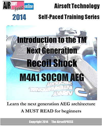 Airsoft Technology Self-Paced Training Series Introduction to the TM Next Generation Recoil Shock M4A1 SOCOM AEG (English Edition) -