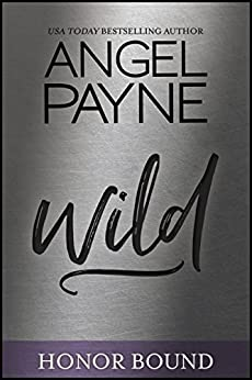 Wild (Honor Bound Book 4) by [Payne, Angel ]