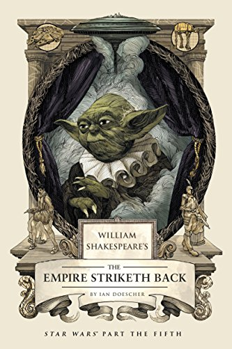 William Shakespeare's the Empire Striketh Back (William Shakespeares Star Wars) por Ian Doescher