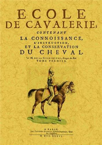 Ecole de la cavalerie, contenant la connoissance