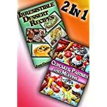 Irresistible Cupcake, Muffin, and Other Dessert Recipes (Dessert Recipes Collection) (English Edition)