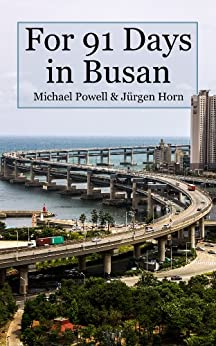 For 91 Days in Busan (English Edition) di [Powell, Michael]