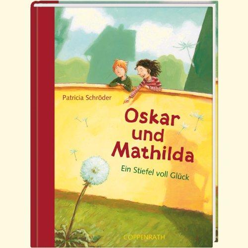 Oskar und Mathilda: Ein Stiefel voll (Stiefel Kind Der Liebe)