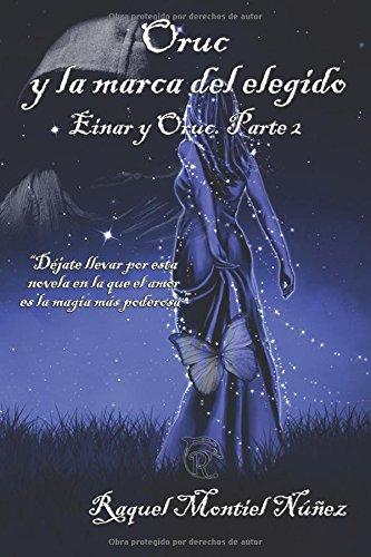 Oruc y la marca del elegido: Einar y Oruc. Parte 2: Volume 2