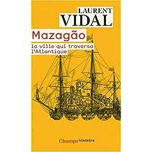 Mazagão, la ville qui traversa l'Atlantique : Du Maroc à l'Amazonie (1769-1783)