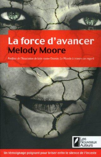 La force d'avancer par Melody Moore