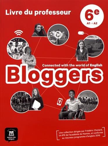 Anglais 6e Bloggers : Livre du professeur