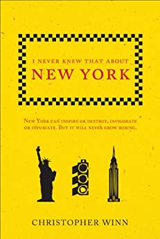I Never Knew That About New York by [Winn, Christopher]