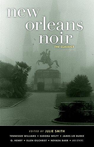 New Orleans Noir: The Classics (Akashic Noir)