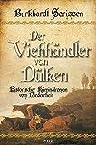 Der Viehhändler von Dülken: Historischer Kriminalroman vom Niederrhein (KBV-Krimi)