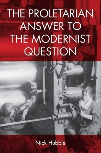 The Proletarian Answer to the Modernist Question
