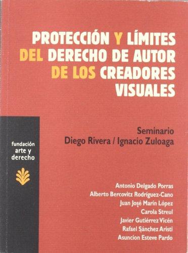 Protección y límites del derecho de autor de los creadores visuales (Arte y Derecho) por Antonio . . . [et al. ] Delgado Porras