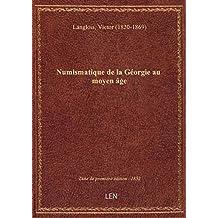 Numismatique de la Géorgie au moyen âge / Victor Langlois