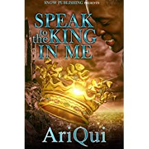 Speak To The King In Me