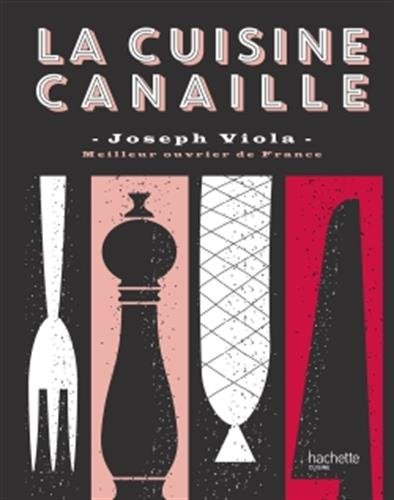 Cuisine Canaille par Joseph Viola