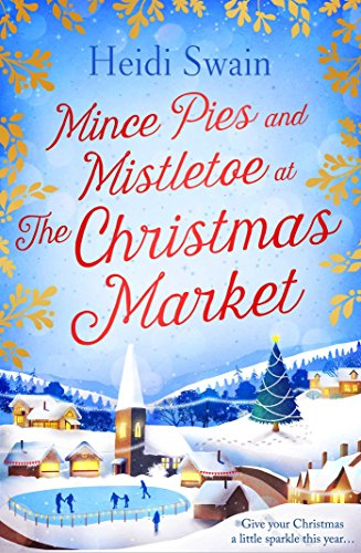 Mince Pies and Mistletoe at the Christmas Market by [Swain, Heidi]