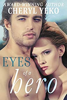 Eyes Of A Hero (Hero Series Book 2) by [Yeko, Cheryl]