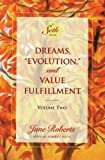 "Dreams, ""Evolution,"" and Value Fulfillment, Volume Two (A Seth Book) (English Edition)"