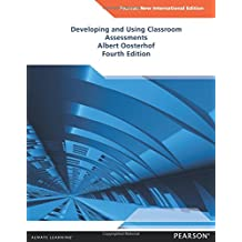 Developing and Using Classroom Assessments: Pearson New International Edition