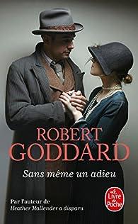 Sans même un adieu / Au revoir par Robert Goddard