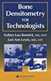 Bone Densitometry for Technologists by Sydney Lou Bonnick (2001-08-15)
