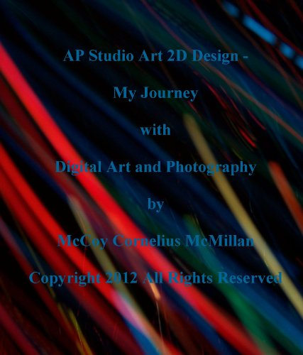 AP Studio Art 2D Design - My Journey with Digital Art and Photography (English Edition) (Ap-art-studio)