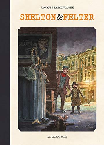 Shelton et Felter T01 de luxe: La Mort noire par  Jacques Lamontagne