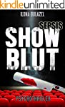 Sepsis - Showblut: Psychothriller (Ge...