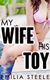Best RoomMates Friends Toys - My Wife, His Toy (A Wife Sharing Novella) Review