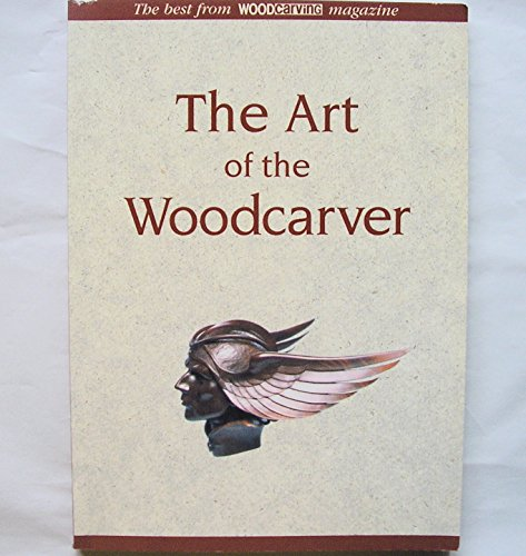 The Art of the Woodcarver par Woodcarving Illustrated
