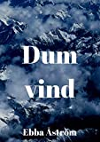 Dum vind (Swedish Edition)