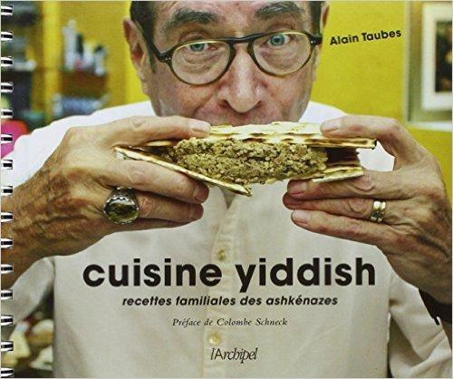 Cuisine yiddish de Alain Taubes ( 2 octobre 2013 )