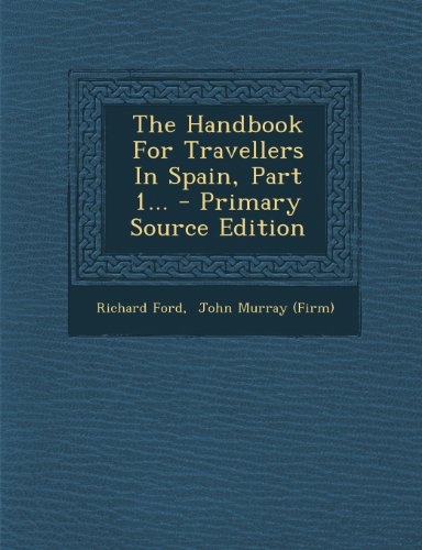 The Handbook for Travellers in Spain, Part 1...
