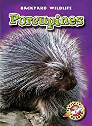 Porcupines (Blastoff! Readers: Backyard Wildlife) (Blastoff! Readers: Backyard Wildlife: Level 1 (Library)) by Emily K. Green (2011-01-01)