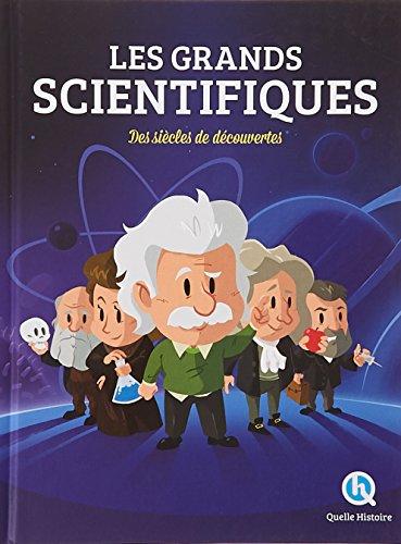 Les Grands Scientifiques : Des siècles de découverte