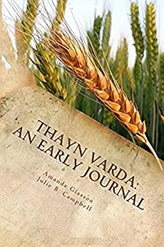 Thayn Varda: An Early Journal (Perspective Book 0) by [Giasson, Amanda, Campbell, Julie B.]