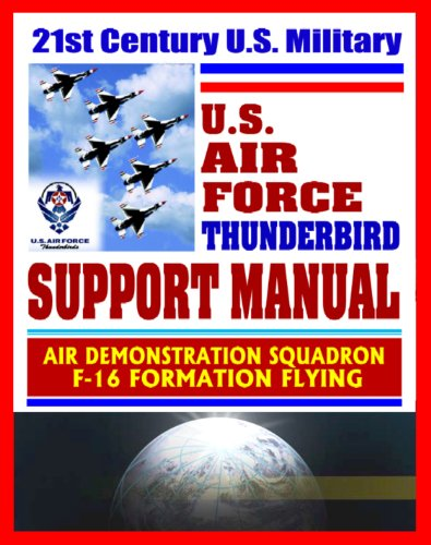 21st Century U.S. Military Air Force Thunderbird Support Manual – Air Demonstration Squadron, F-16 Formation Flying di U.S. Military,Department of Defense,U.S. Air Force (USAF)