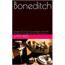 Boneditch: Chapter 02: How To Live Happily And With Security For The Rest Of Your Very Long Life
