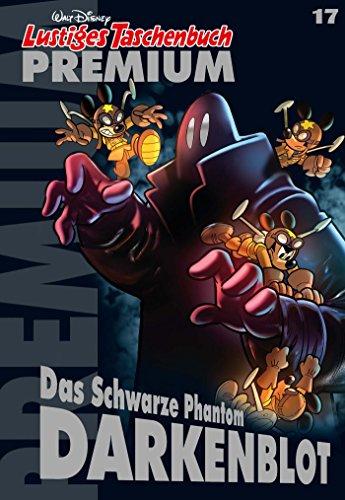 Lustiges Taschenbuch Premium 17: Das schwarze Phantom Darkenblot