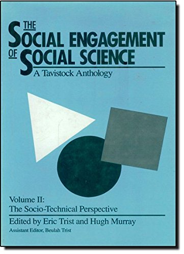 the-social-engagement-of-social-science-a-tavistock-anthology-v2-the-socio-technical-perspective-the