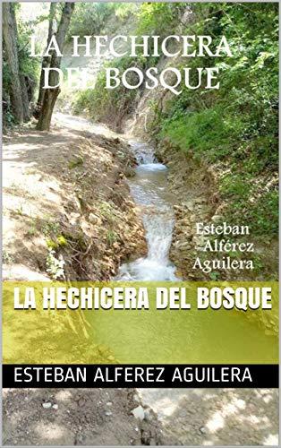 La hechicera del bosque por Esteban Alferez Aguilera