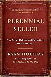 Perennial Seller: The Art Of Making & Marketing Work That Lasts