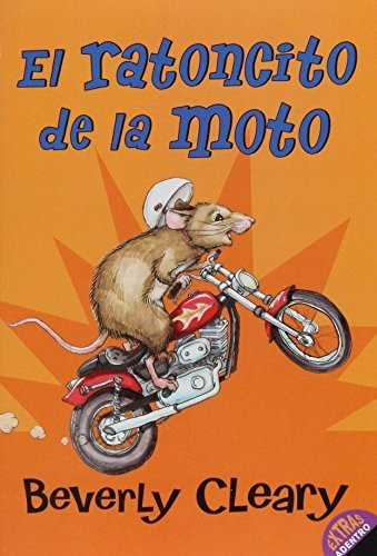 El ratoncito de la moto (The Mouse and the Motorcycle, Spanish Edition) by Beverly Cleary (2006-08-15)