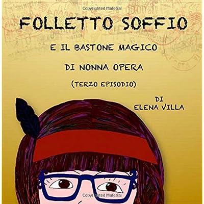 Folletto Soffio E Il Bastone Magico Di Nonna Opera: Il Bastone Magico Di Nonna Opera: Volume 3