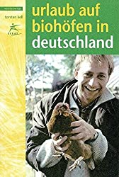 Urlaub auf Biohöfen in Deutschland: Ausgabe 2010