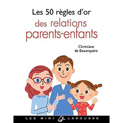 Les 50 règles d'or des relations parents-enfants